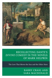 Recollecting Dante S Divine Comedy In The Novels Of Mark Helprin
