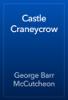 George Barr McCutcheon - Castle Craneycrow artwork