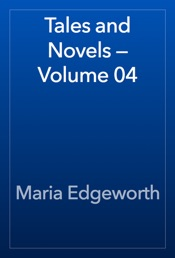 Download and Read Online Tales and Novels — Volume 04