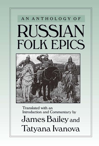 James Bailey - An Anthology of Russian Folk Epics