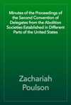 Minutes Of The Proceedings Of The Second Convention Of Delegates From The Abolition Societies Established In Different Parts Of The United States