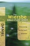 The Wiersbe Bible Study Series Daniel