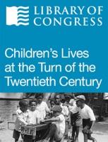 Children's Lives at the Turn of the Twentieth Century