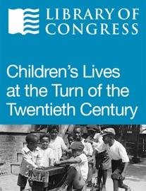 Children S Lives At The Turn Of The Twentieth Century