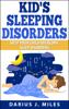 Darius J. Miles - Kid's Sleeping Disorders; Help Your Child Overcome Sleep Disorders  arte