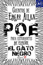 El Gato negro. Cuentos de Edgar Allan Poe para estudiantes de español. Libro de lectura. Nivel A1 book