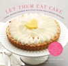 Let Them Eat Cake Classic Decadent Desserts With Vegan Gluten-Free  Healthy Variations