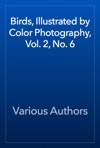 Birds Illustrated By Color Photography Vol 2 No 6