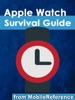 Apple Watch Survival Guide: Step-by-step User Guide for Apple's First Smartwatch: Getting Started, Making Calls, Text Messaging, Staying Fit, and More