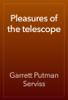 Garrett Putman Serviss - Pleasures of the telescope artwork