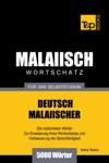 Deutsch-Malaiischer Wortschatz Fr Das Selbststudium 5000 Wrter