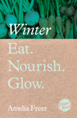 Eat. Nourish. Glow – Winter