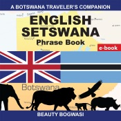 A Botswana Traveler'S Companion; English Setswana Phrase Book