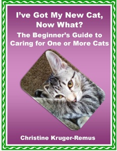 I've Got My New Cat, Now What? The Beginner's Guide to Caring for One or More Cats Book Cover