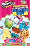 Shopkins The Ultimate Collectors Guide