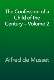 The Confession Of A Child Of The Century Volume 2