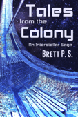 Tales from the Colony: An Interstellar Saga
