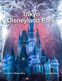 ELIJAHS ULTIMATE GUIDE TO TOKYO DISNEYLAND PARK