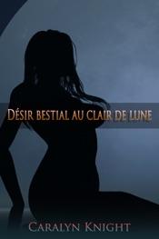 Download Désir bestial au clair de lune