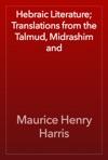 Hebraic Literature Translations From The Talmud Midrashim And