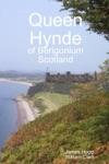 Queen Hynde Of Beregonium Scotland