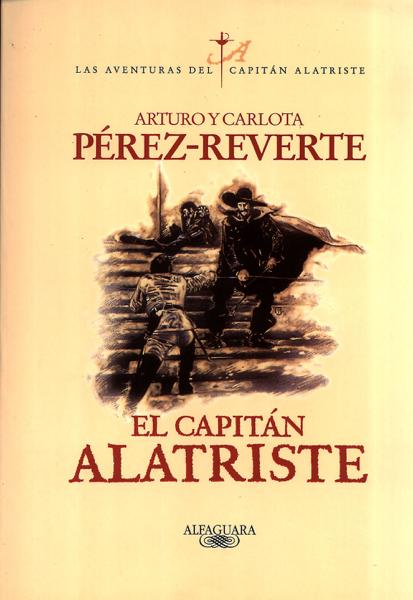 El capitán Alatriste (Las aventuras del capitán Alatriste 1) by Arturo Pérez-Reverte