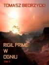 Rigil Prime W Ogniu Tom II Alfa Centauri III