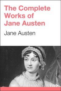 The Complete Project Gutenberg Works of Jane Austen