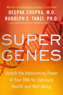 Deepak Chopra & Rudolph E. Tanzi, Ph.D. - Super Genes book