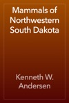 Mammals Of Northwestern South Dakota