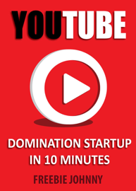 YouTube Domination Startup in 10 minutes book