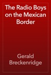 The Radio Boys On The Mexican Border