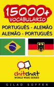 15000+ Português - Alemão Alemão - Português Vocabulário