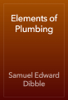 Samuel Edward Dibble - Elements of Plumbing artwork
