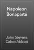 John Stevens Cabot Abbott - Napoleon Bonaparte artwork