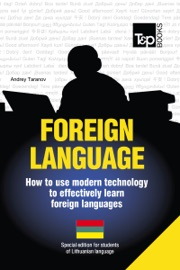 FOREIGN LANGUAGE: HOW TO USE MODERN TECHNOLOGY TO EFFECTIVELY LEARN FOREIGN LANGUAGES
