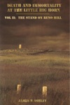 Death And Immortality At The Little BigHorn Vol II The Stand On Reno Hill