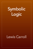 Lewis Carroll - Symbolic Logic artwork