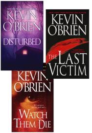 Kevin O'Brien Bundle: Disturbed, The Last Victim, Watch Them Die PDF Download