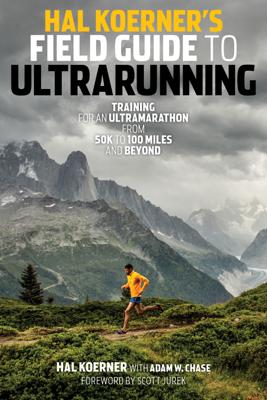 Hal Koerner's Field Guide to Ultrarunning - Hal Koerner book