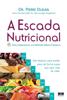 A escada nutricional - Pierre Dukan