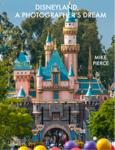 Disneyland A Photographers Dream