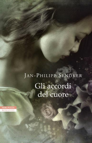Gli accordi del cuore by Jan-Philipp Sendker