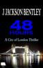 J Jackson Bentley - 48 Hours: A City of London Thriller artwork