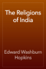 Edward Washburn Hopkins - The Religions of India 앨범 사진