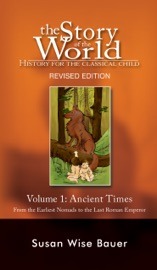 The Story of the World: History for the Classical Child: Ancient Times (Vol. 1) - Susan Wise Bauer