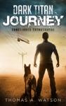 Dark Titan Journey Sanctioned Catastrophe Dark Titan Book 1