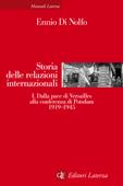 Storia delle relazioni internazionali. I. Dalla pace di Versailles alla conferenza di Potsdam 1919-1945