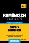 Deutsch-Rumnischer Wortschatz Fr Das Selbststudium 3000 Wrter