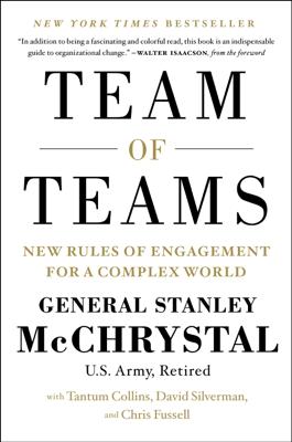 Team of Teams - Gen. Stanley McChrystal, Tantum Collins, David Silverman & Chris Fussell book